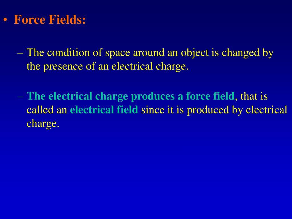 Force Fields: