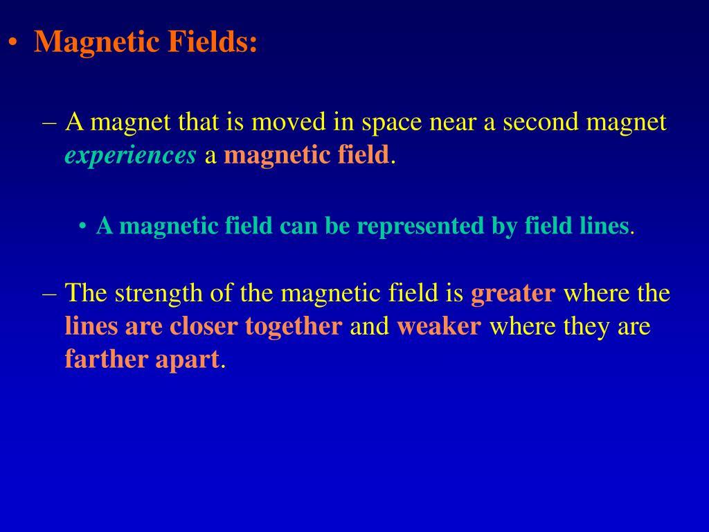 Magnetic Fields: