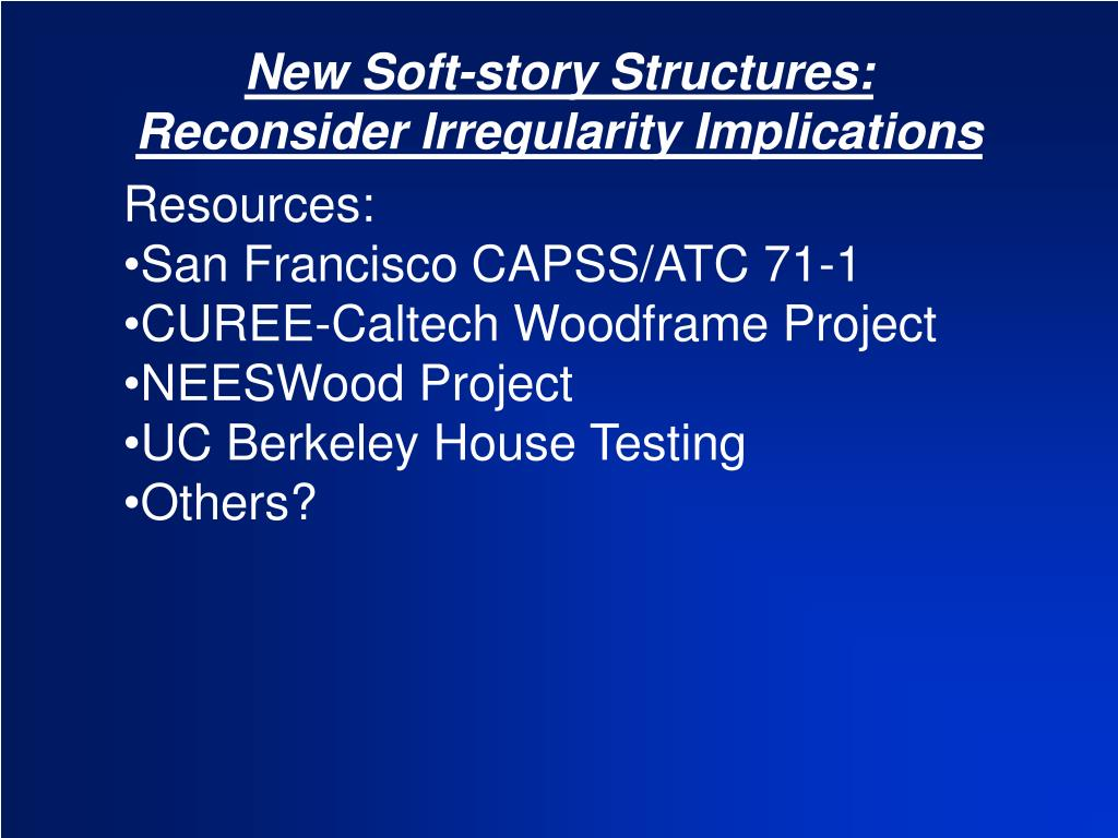 New Soft-story Structures: