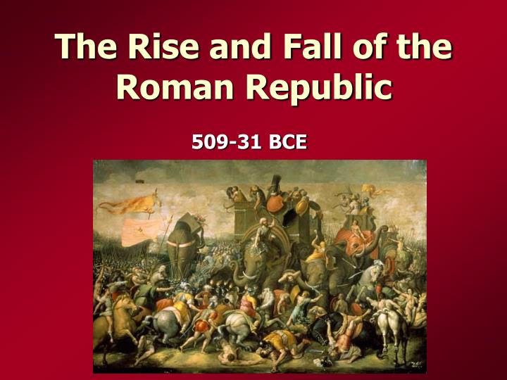 fall of the roman republic Fall of the roman republic by plutarch dramatic artist, natural scientist and  philosopher, plutarch is widely regarded as the.