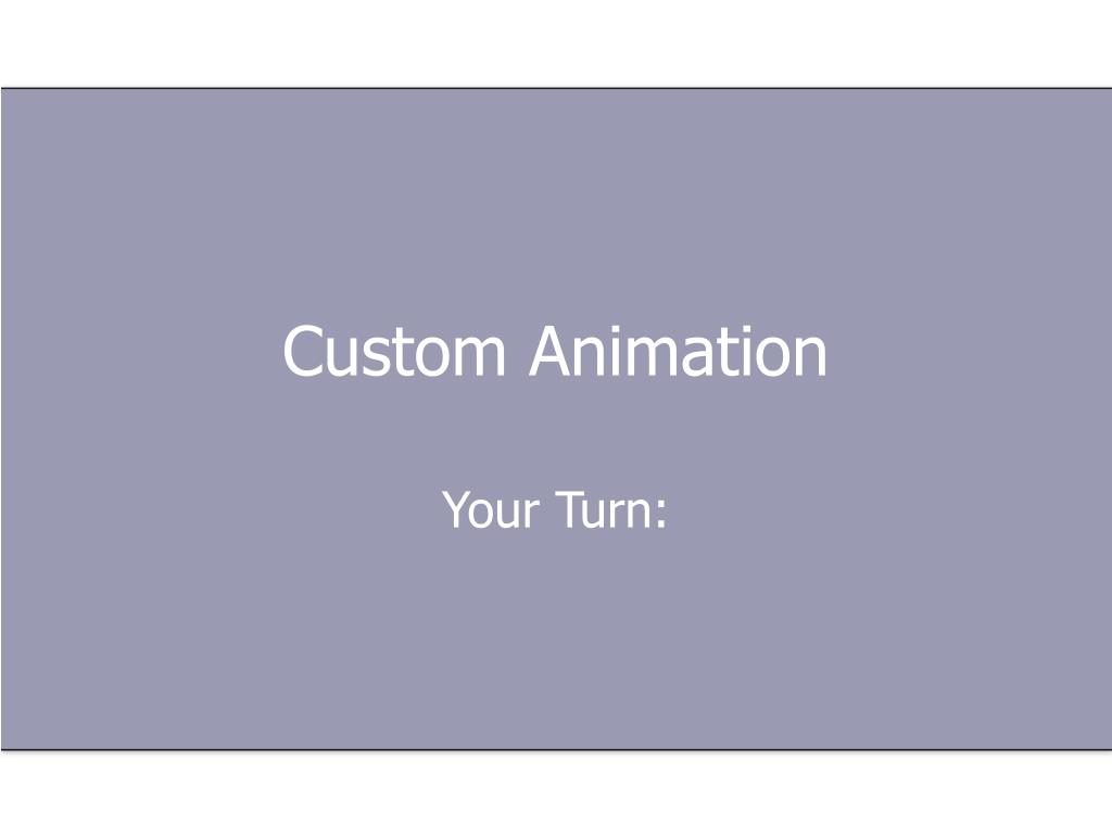 Custom Animation