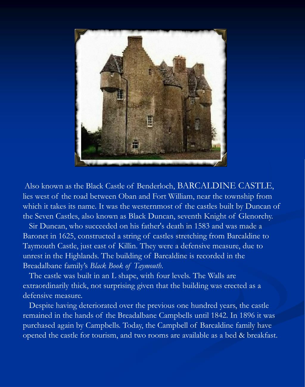 Also known as the Black Castle of Benderloch,