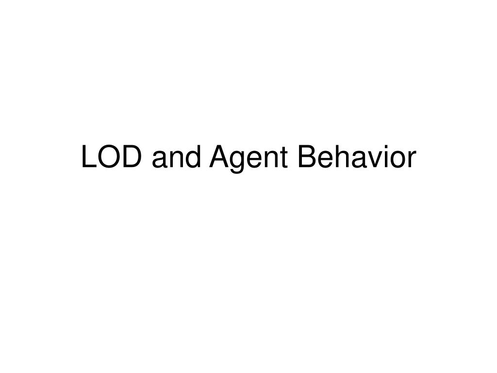 LOD and Agent Behavior