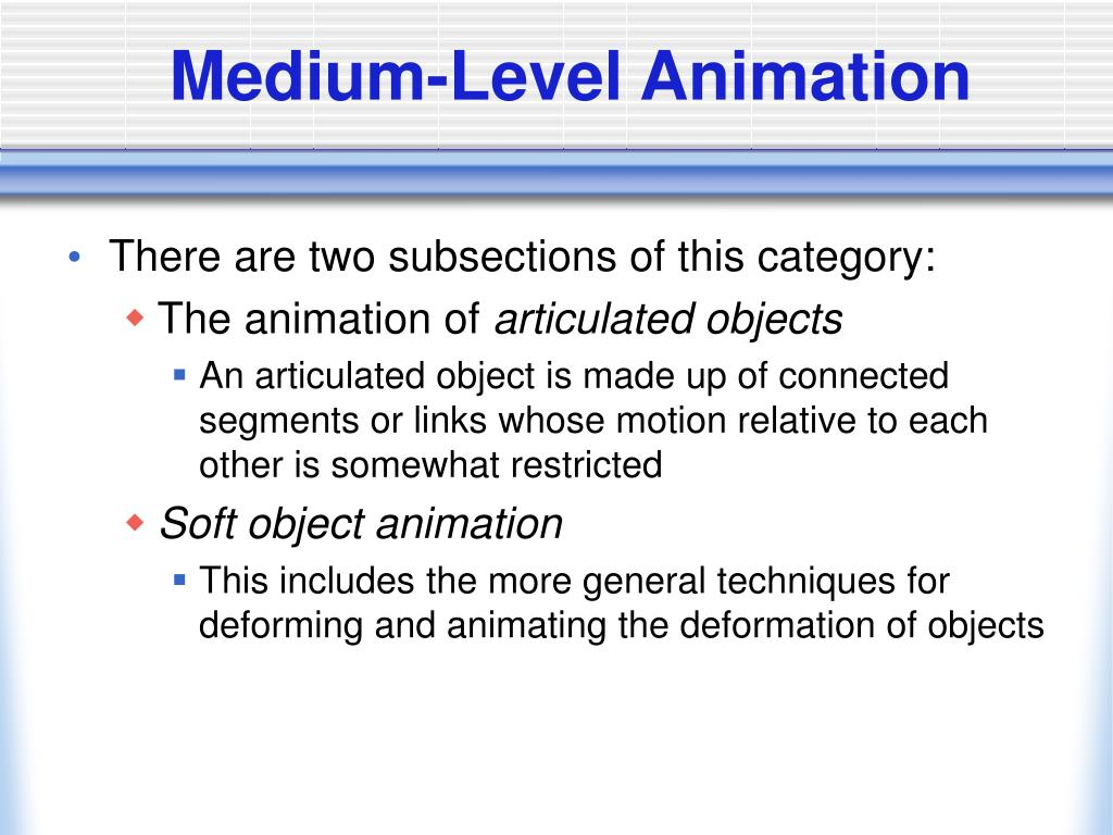 Medium-Level Animation