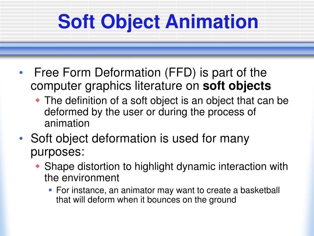 Soft Object Animation