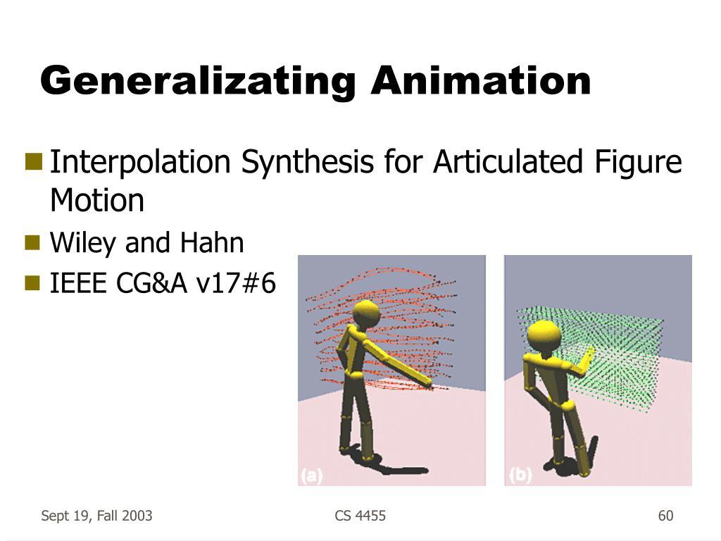 Generalizating Animation