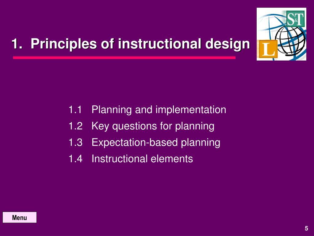1.  Principles of instructional design