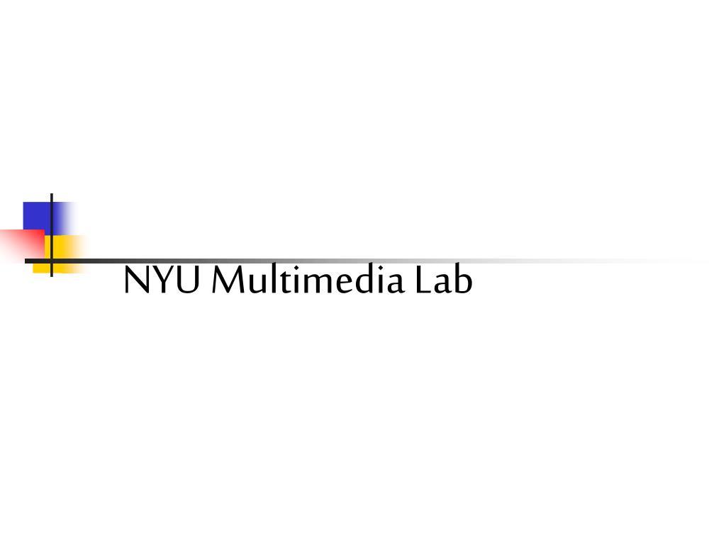 NYU Multimedia Lab
