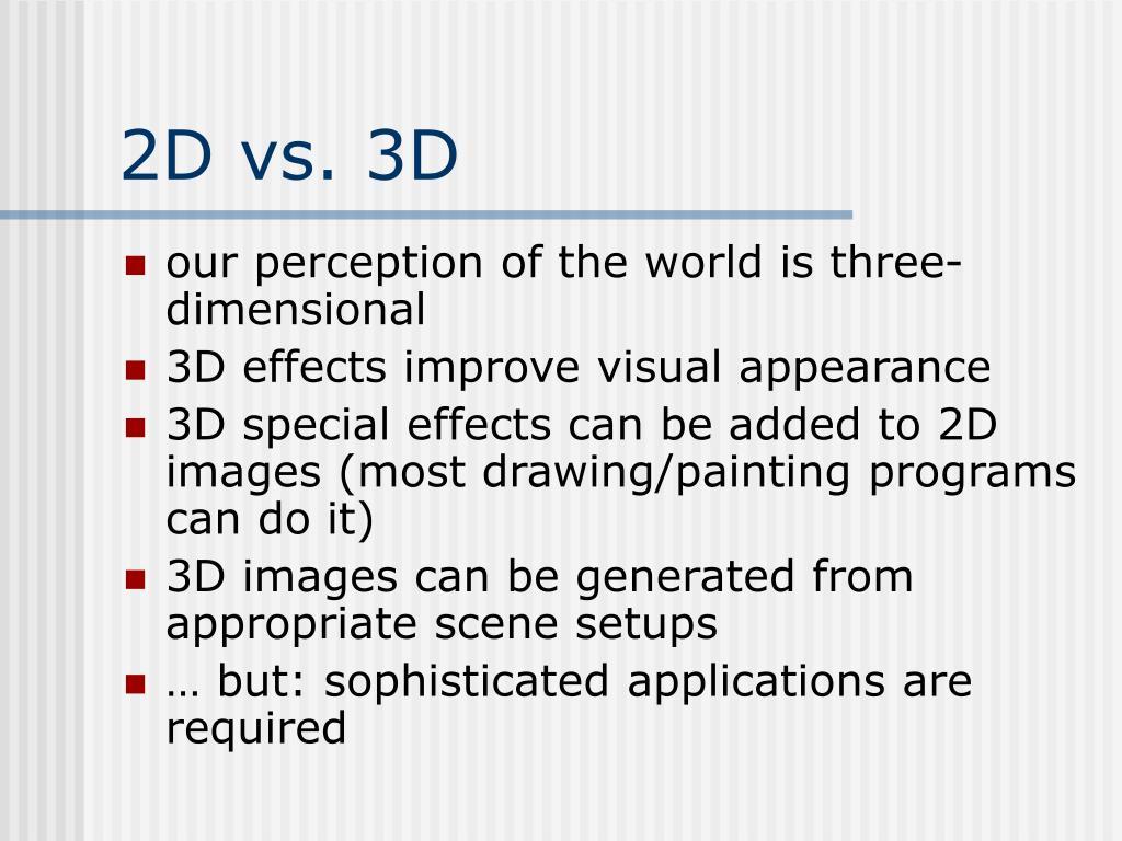 2D vs. 3D