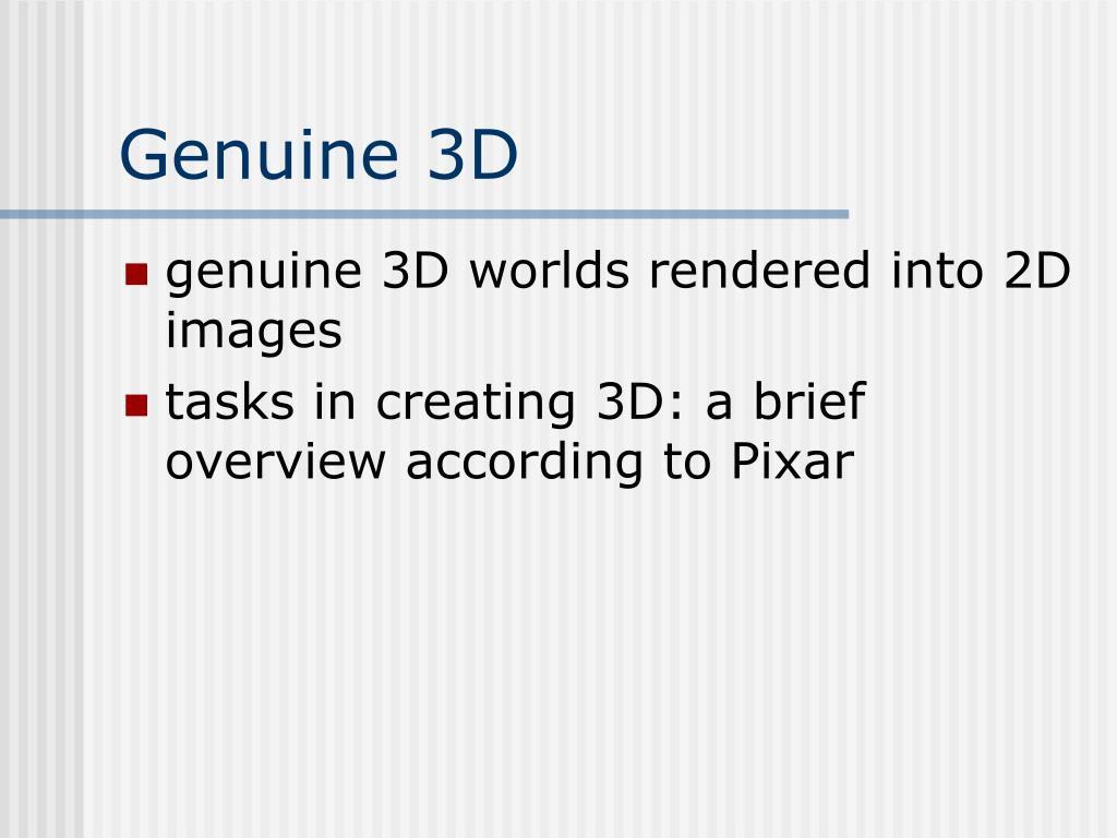 Genuine 3D