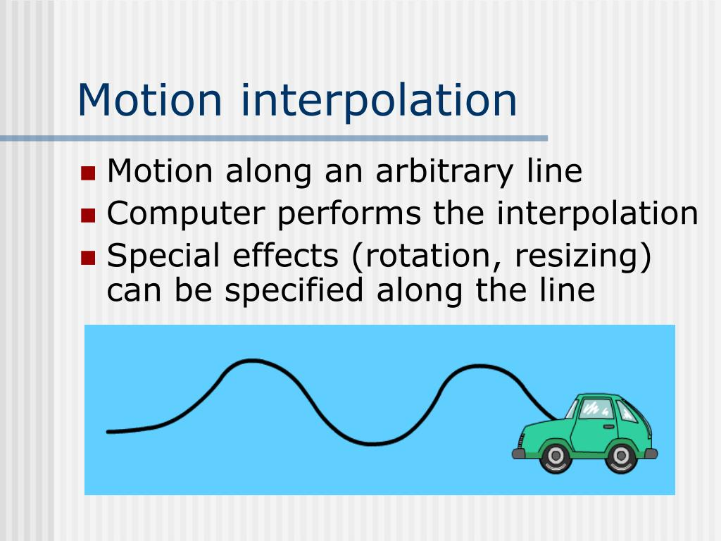 Motion interpolation