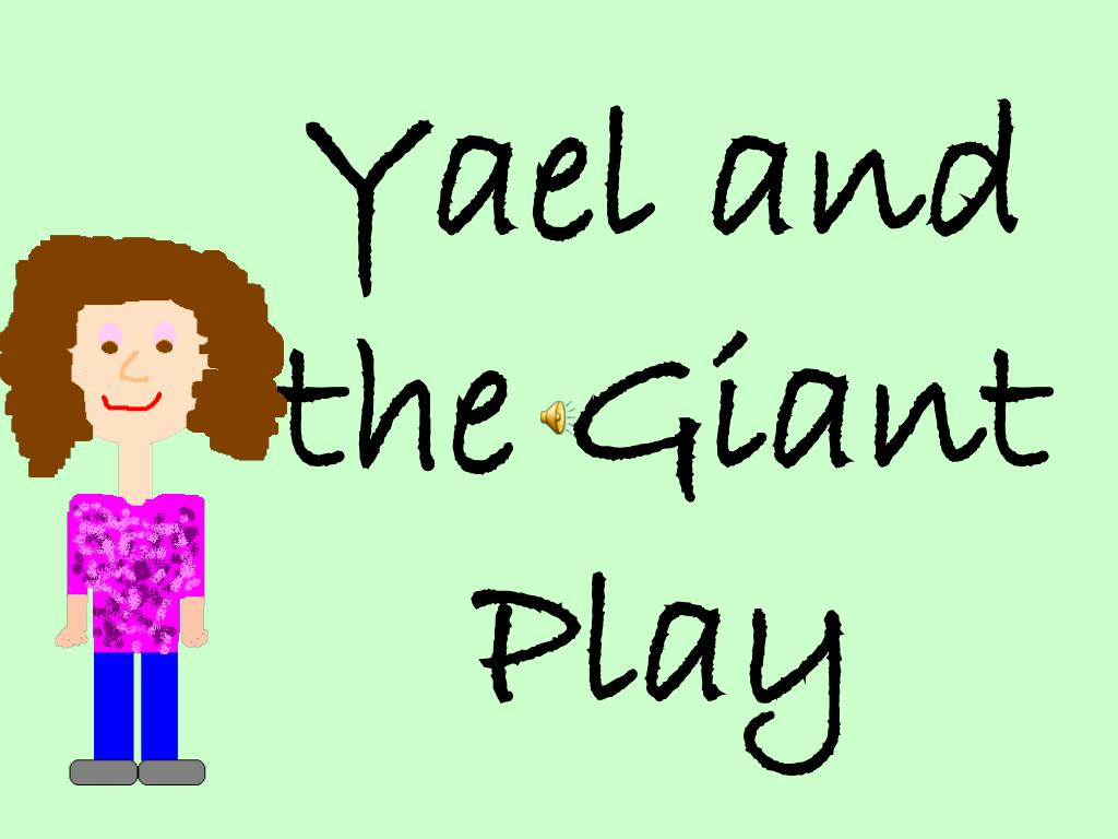 Yael and the Giant Play
