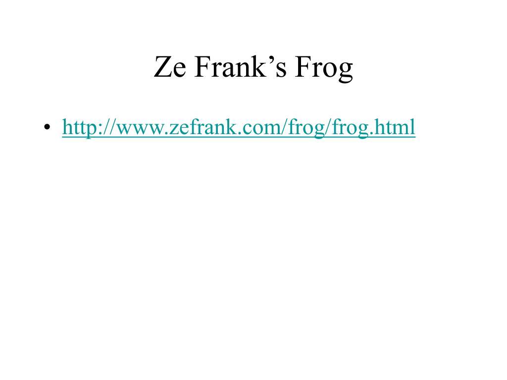 Ze Frank's Frog