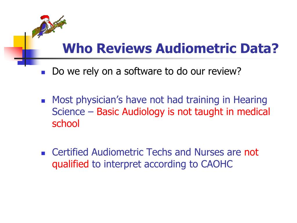 Who Reviews Audiometric Data?