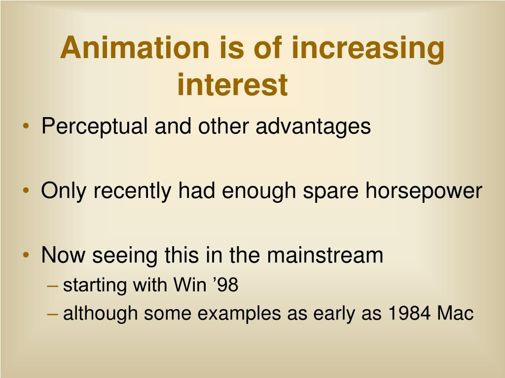 Animation is of increasing interest