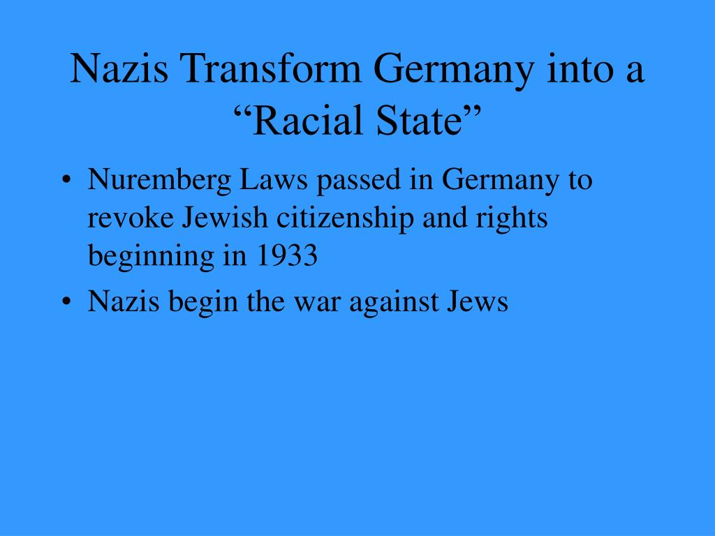 "Nazis Transform Germany into a ""Racial State"""