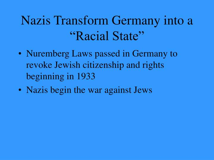 Nazis transform germany into a racial state
