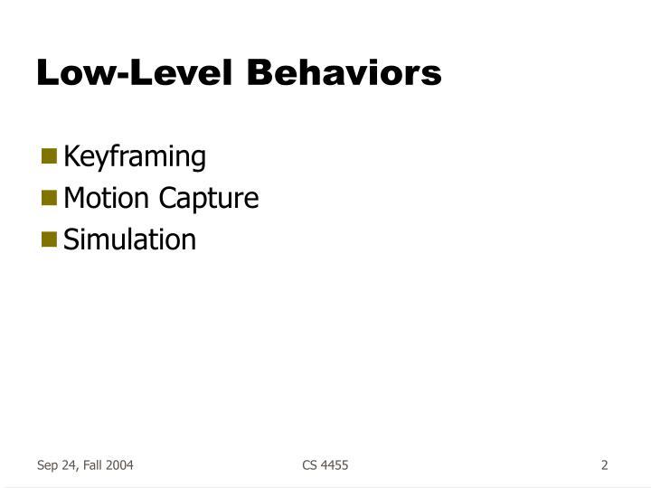 Low-Level Behaviors