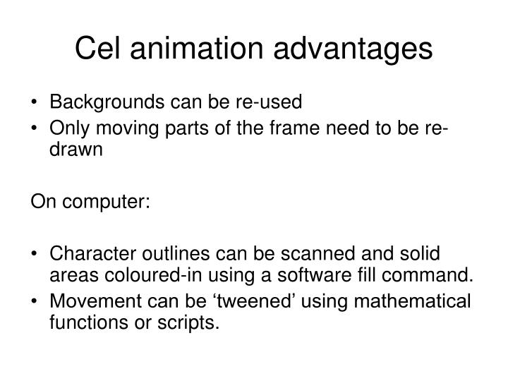 Cel animation advantages