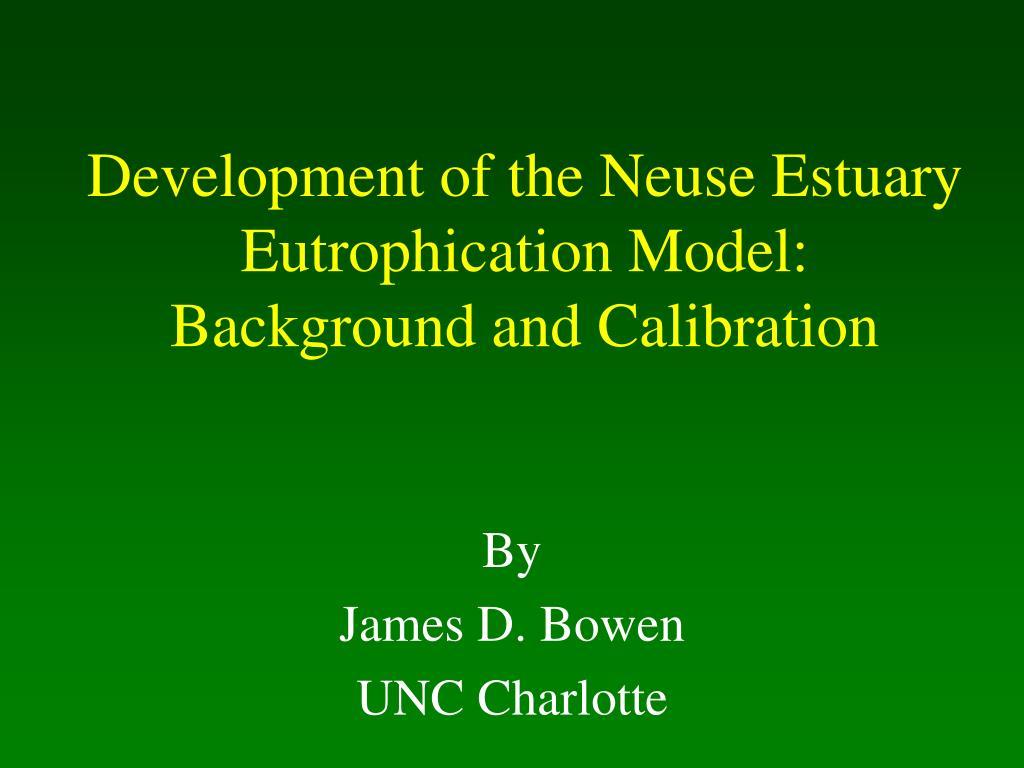 Development of the Neuse Estuary Eutrophication Model:  Background and Calibration