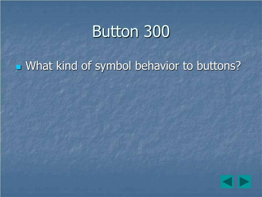 Button 300