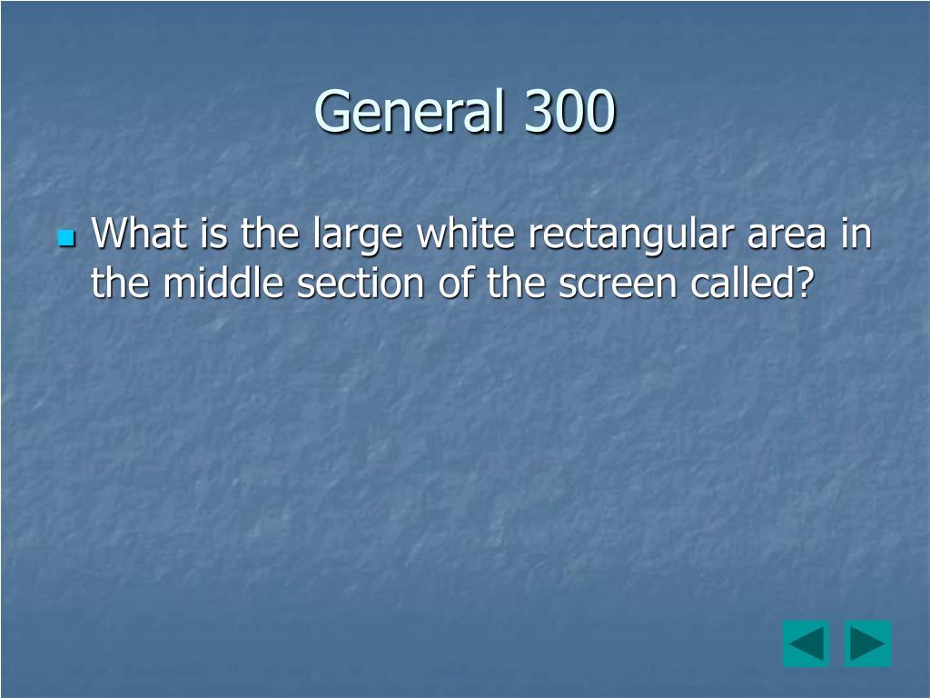 General 300