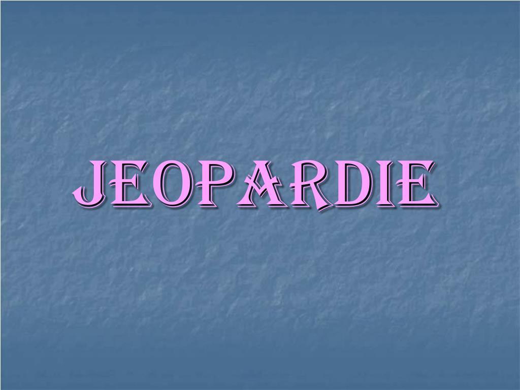 JEOPARDIE