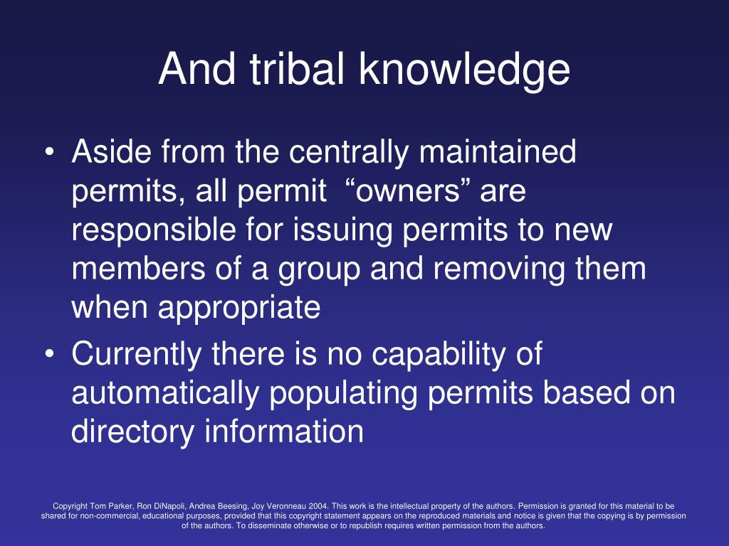 And tribal knowledge