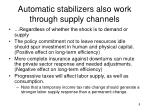 automatic stabilizers also work through supply channels