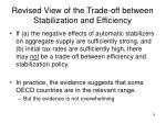 revised view of the trade off between stabilization and efficiency