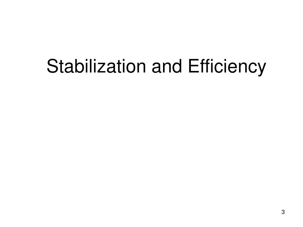 Stabilization and Efficiency