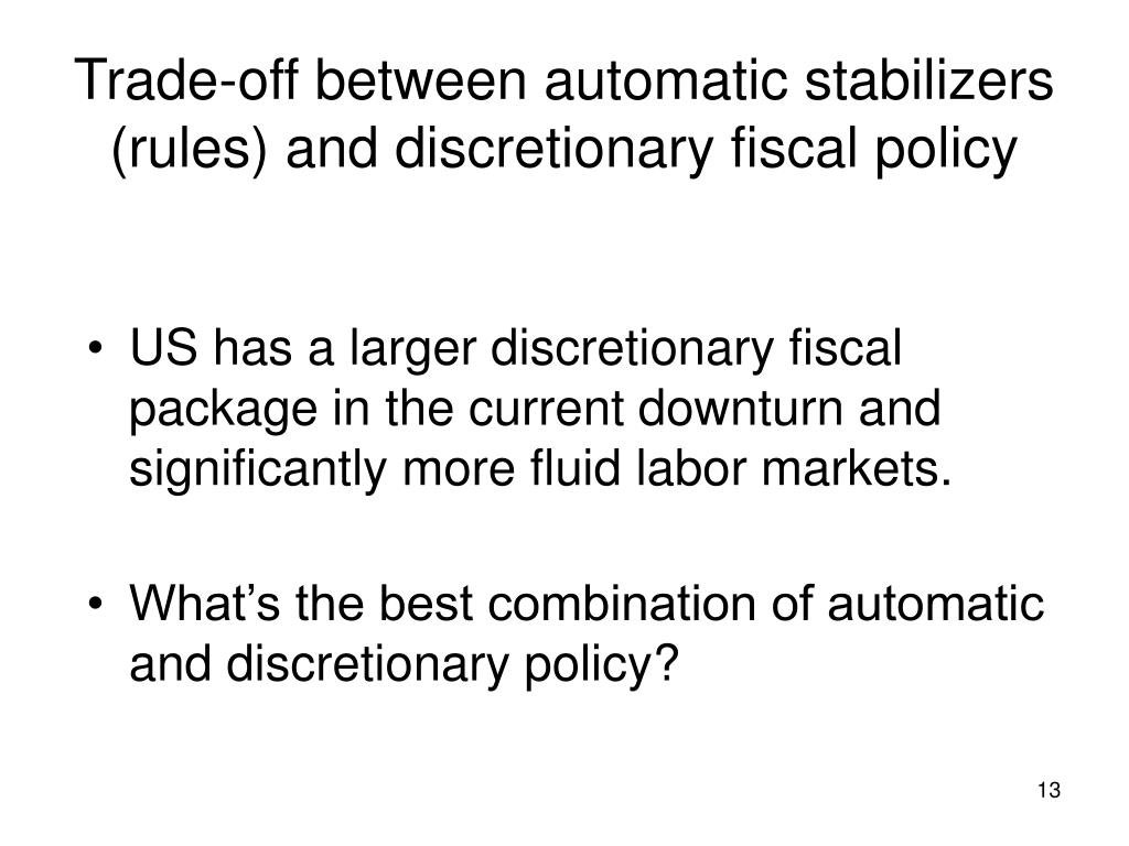 Trade-off between automatic stabilizers (rules) and discretionary fiscal policy