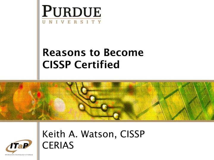 Reasons to become cissp certified l.jpg