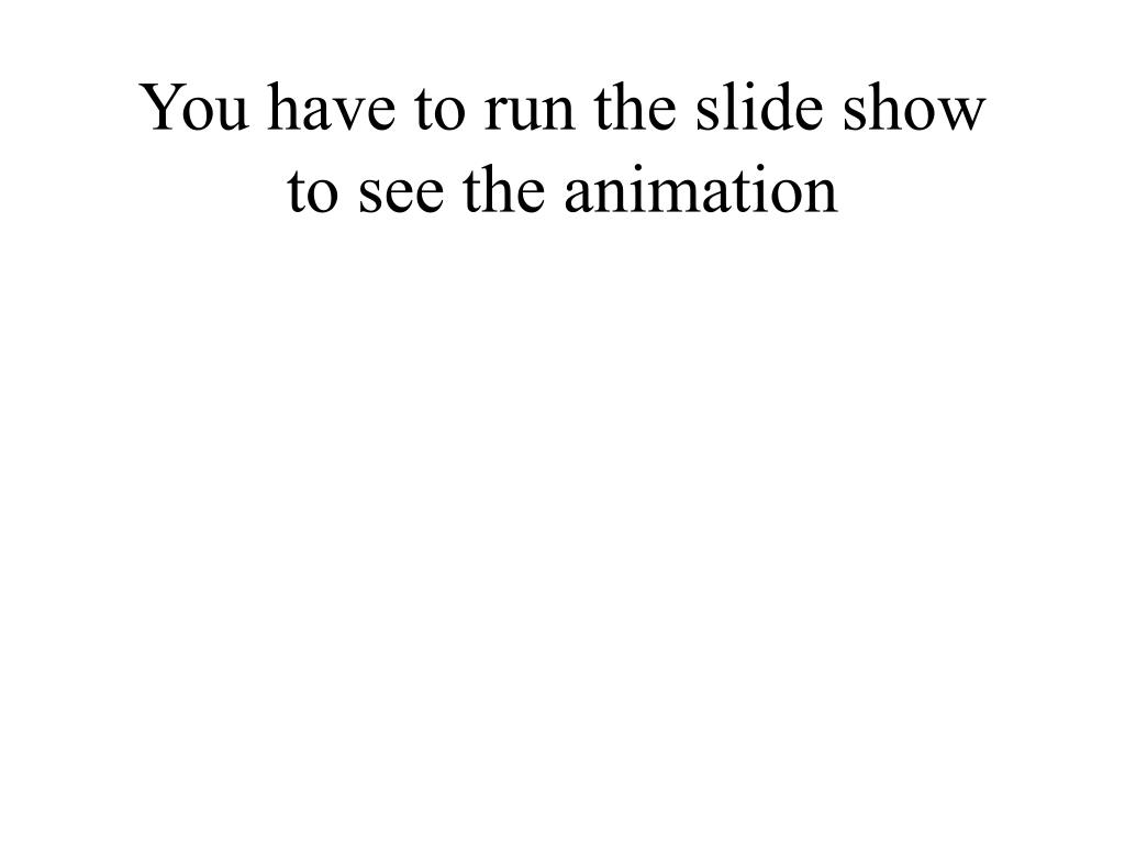 You have to run the slide show