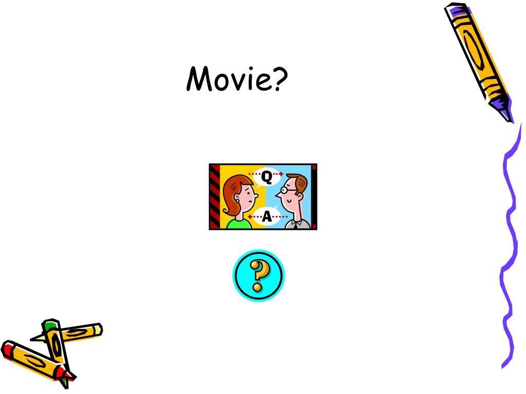 Movie?