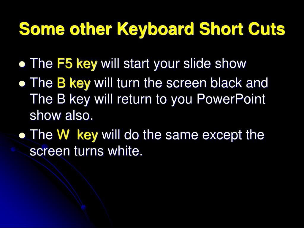 Some other Keyboard Short Cuts