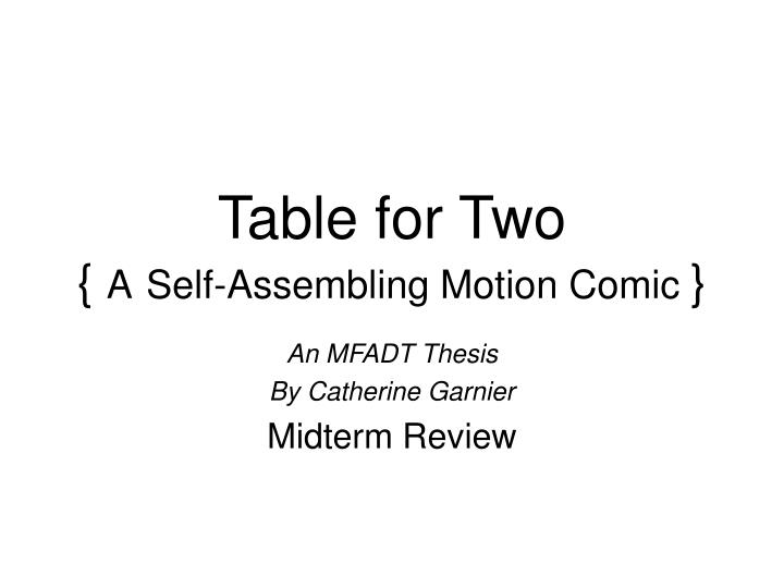 Table for two a self assembling motion comic