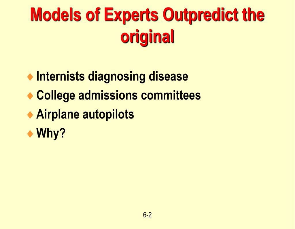 Models of Experts Outpredict the original