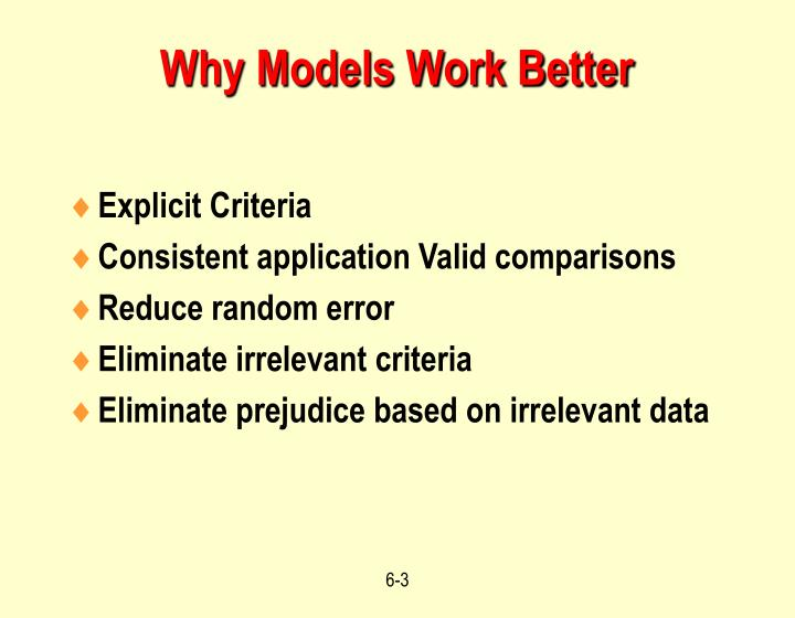 Why models work better