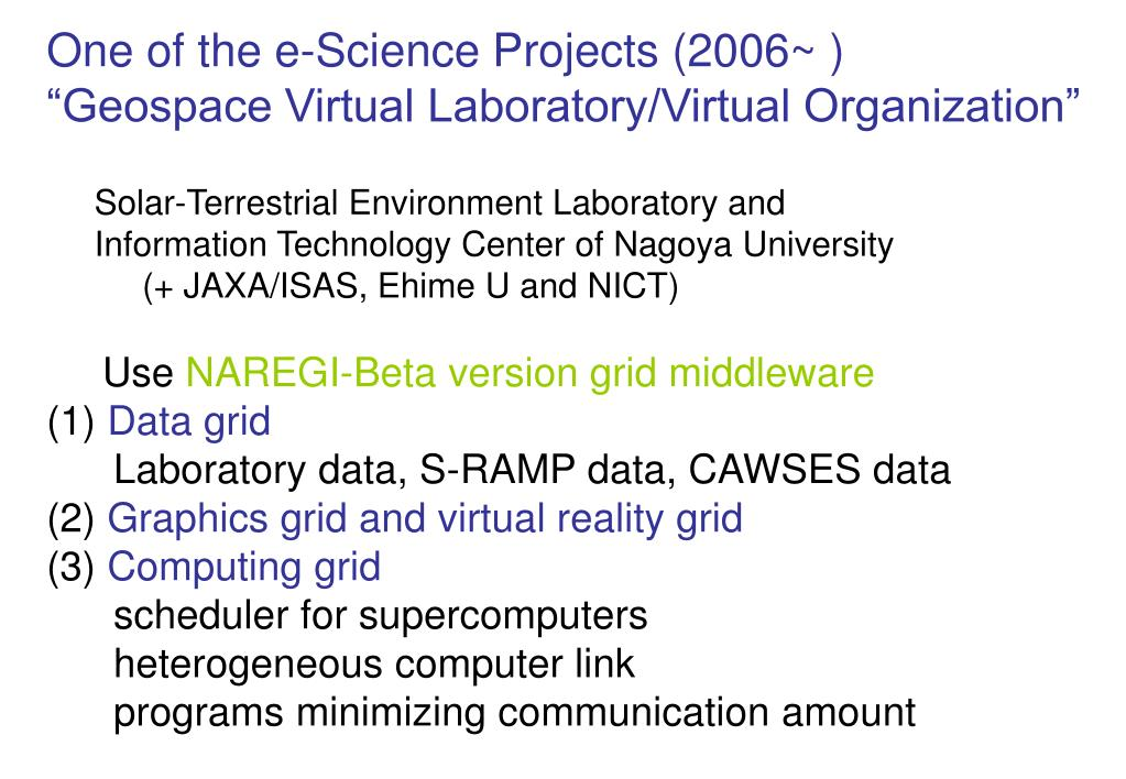 One of the e-Science Projects (2006~ )