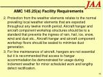 amc 145 25 a facility requirements48