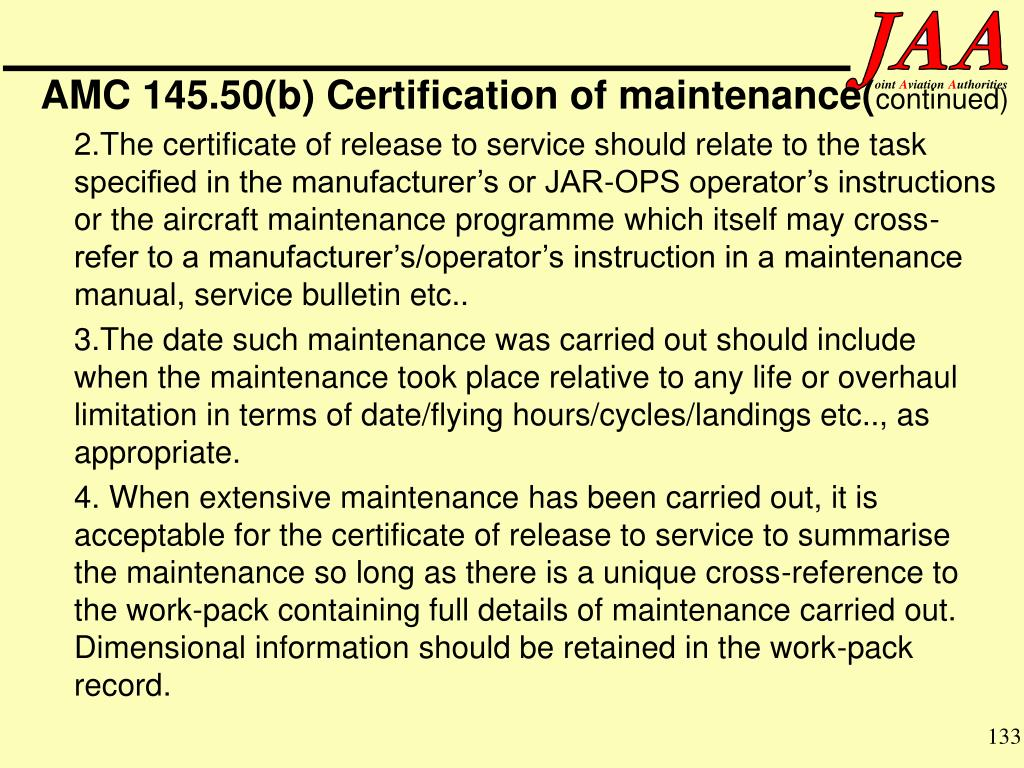 AMC 145.50(b) Certification of maintenance(