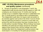 amc 145 65 b maintenance procedures and quality system continued