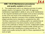 amc 145 65 maintenance procedures and quality system continued