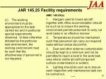 jar 145 25 facility requirements50