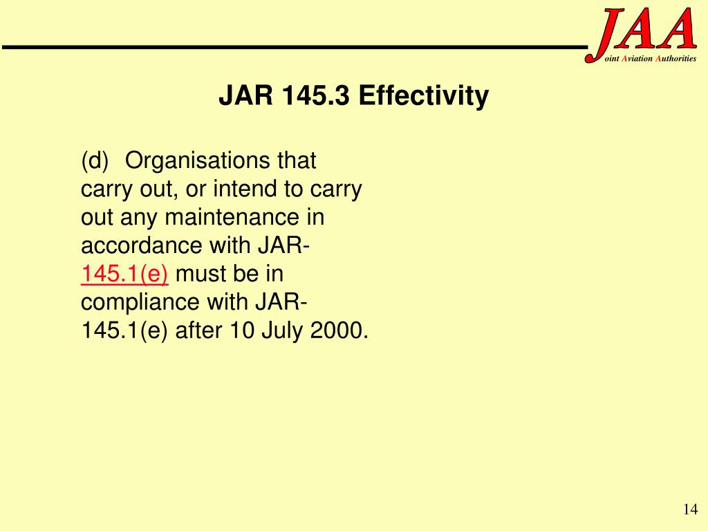 (d)Organisations that carry out, or intend to carry out any maintenance in accordance with JAR-