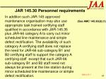 jar 145 30 personnel requirements68