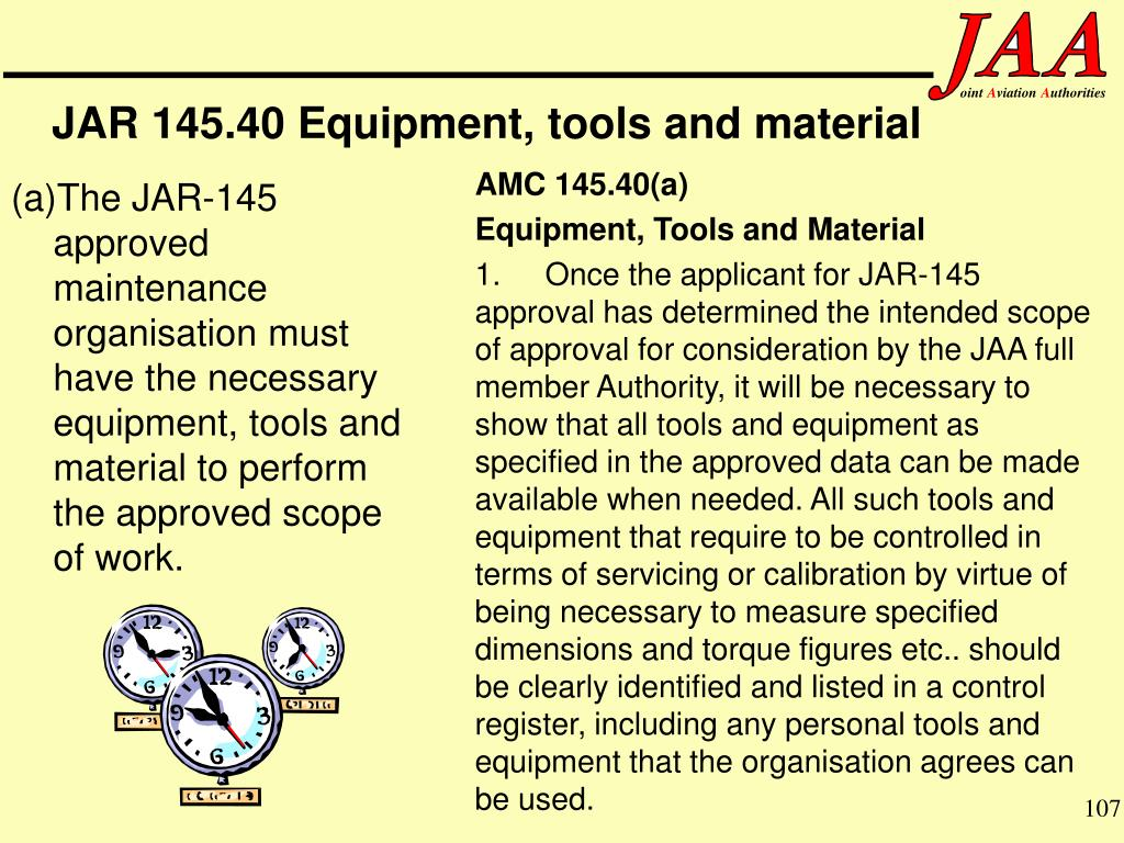 JAR 145.40 Equipment, tools and material
