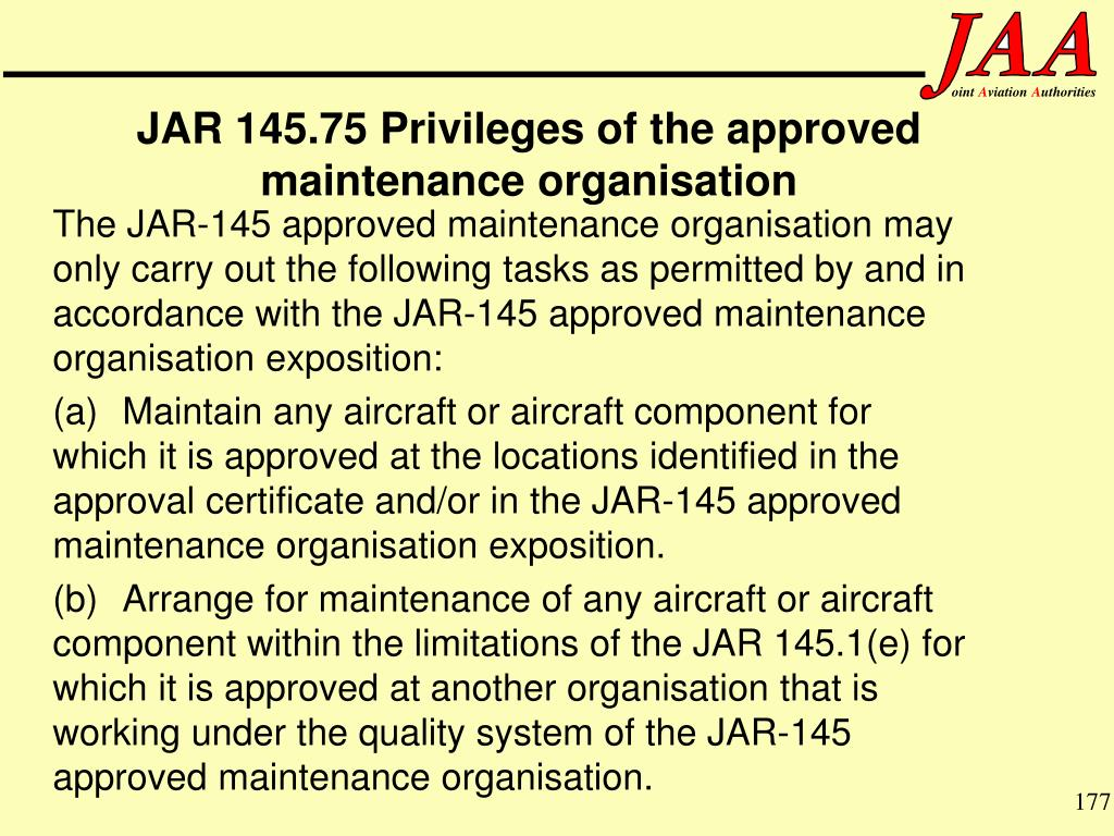JAR 145.75 Privileges of the approved maintenance organisation
