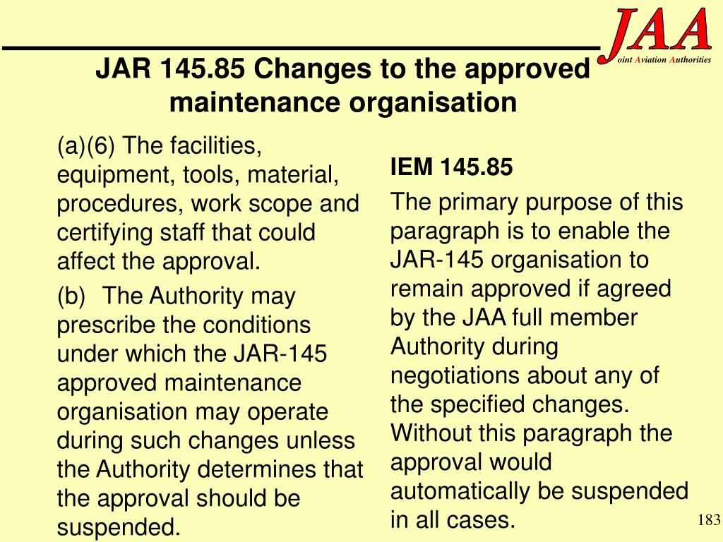 JAR 145.85 Changes to the approved maintenance organisation